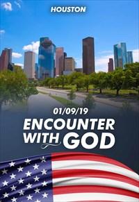 Encounter with God - 01/09/19 - Houston