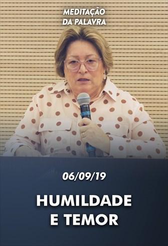 Humildade e Temor - 06/09/19 - Meditação da Palavra