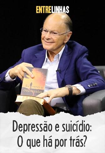 Entrelinhas - Depressão e suicídio: O que há por trás?