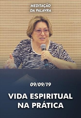 Vida espiritual na prática - 09/09/19 - Meditação da Palavra