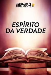 Espírito da Verdade - Escola da Fé Inteligente - 11/09/19