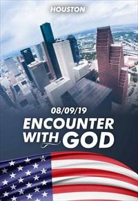 Encounter with God - 08/09/19 - Houston