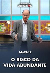O risco da vida abundante - Reunião de obreiros com o Bispo Macedo - 14/09/19