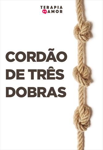 Cordão de três dobras - Terapia do Amor - 03/10/19