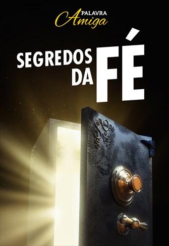 Segredos da fé - Palavra Amiga - 17/10/19
