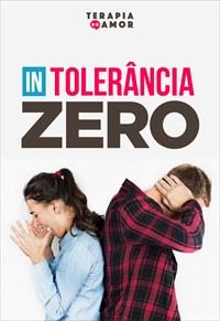 (In)tolerância zero - Terapia do amor - 17/10/19