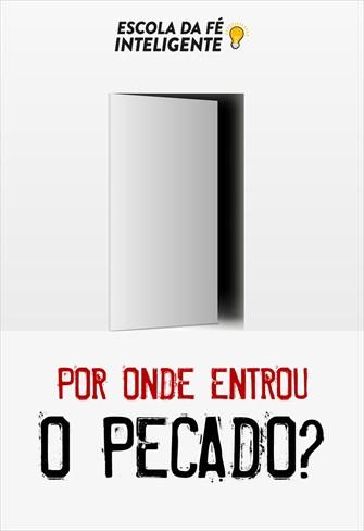 Por onde entrou o pecado - Escola da Fé Inteligente - 23/10/19