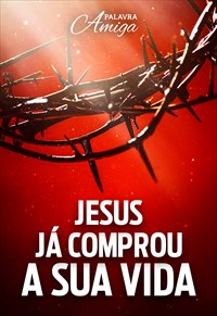 Jesus já comprou a sua vida  - Palavra Amiga - 24/10/19