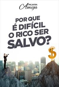 Por que é difícil o rico ser salvo? - Palavra Amiga - 28/10/19