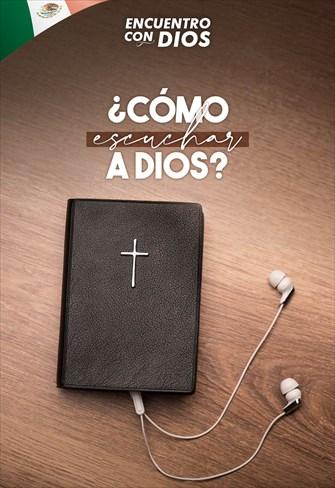 ¿Como escuchar a Dios? - Encuentro con Dios - 04/08/19 - México