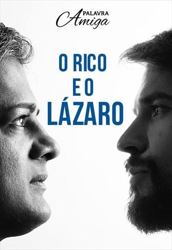 O rico e o Lázaro - Palavra Amiga - 31/10/19