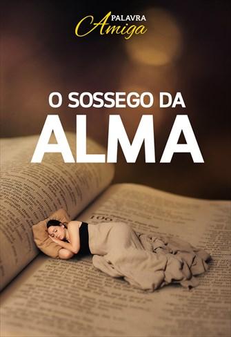 O sossego da alma - Palavra Amiga - 07/11/19