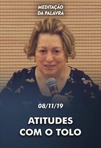 Atitudes com o tolo - Meditação da Palavra - 08/11/19