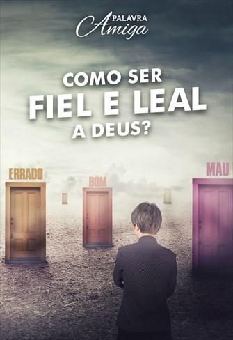 Como ser fiel e leal a Deus? - Palavra Amiga - 13/11/19