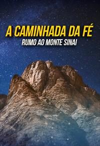 Oração da meia-noite - A caminhada da fé: Rumo ao Monte Sinai