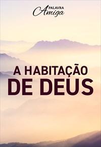 A habitação de Deus - Palavra Amiga - 21/11/19