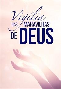 Vigília das maravilhas de Deus - Escola da fé inteligente - 20/11/19