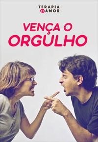 Vença o orgulho - Terapia do Amor - 21/11/19