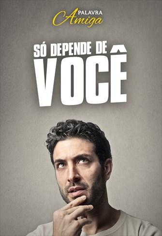 Só depende de você - Palavra Amiga - 25/11/19