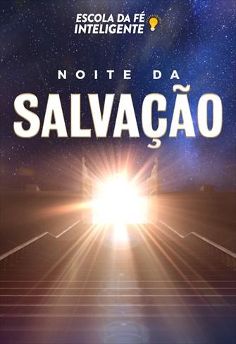 Noite da Salvação - Escola da Fé Inteligente - 27/11/19