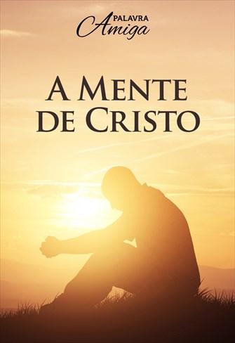 A mente de Cristo - Palavra Amiga - 28/11/19