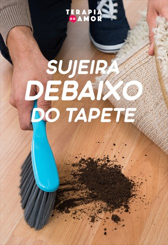 Sujeira debaixo do tapete - Terapia do Amor - 28/11/19