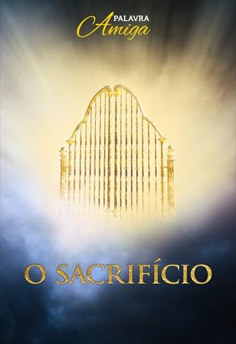 O sacrifício - Palavra Amiga - 02/12/19