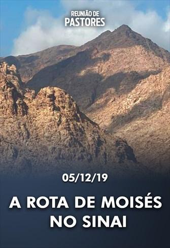 A rota de Moisés no Sinai - Reunião de Bispos e Pastores - 05/12/19