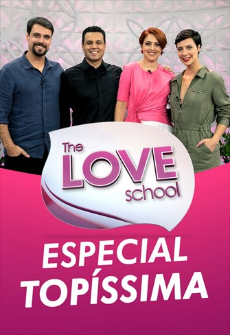 The Love School - Especial Topíssima