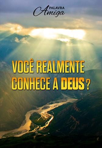 Você realmente conhece a Deus? - Palavra Amiga - 09/12/19