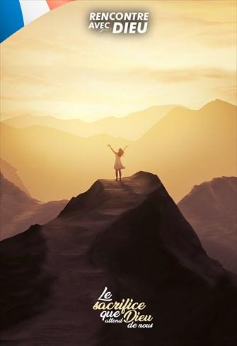 Le sacrifice que Dieu attend de nous - Rencontre avec Dieu - 08/12/19 - France