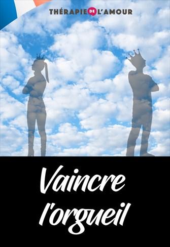Vaincre l'orgueil - Thérapie de l'Amour - 21/11/19 - France