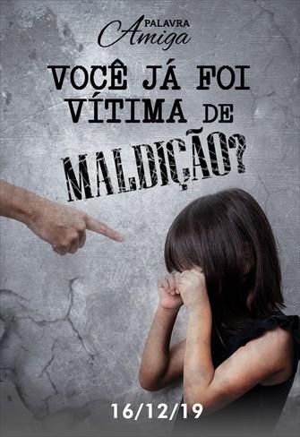 Você já foi vítima de maldição? - Palavra Amiga - 16/12/19