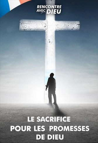 Le sacrificie pour les promesses de Dieu - Rencontre avec Dieu - 15/12/19 - France
