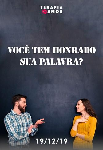 Você tem honrado sua palavra? - Terapia do Amor - 19/12/19