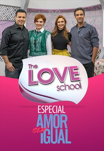 The Love School - Especial Amor Sem Igual