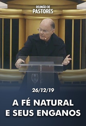A fé natural e seus enganos - Reunião de Pastores - 26/12/19