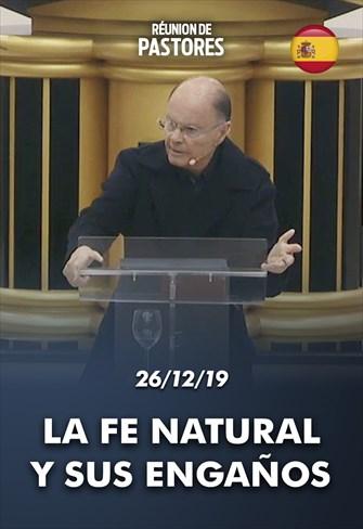 La fe natural y sus engaños -  Reunión de Pastores - 26/12/19