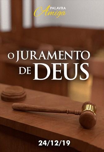 O juramento de Deus - Palavra Amiga - 24/12/19