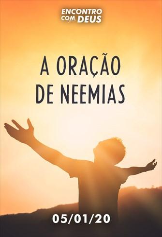A oração de Neemias - Encontro com Deus - 05/01/20