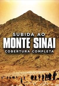 Subida ao Monte Sinai - Cobertura Completa