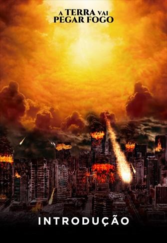A Terra vai pegar fogo - Introdução
