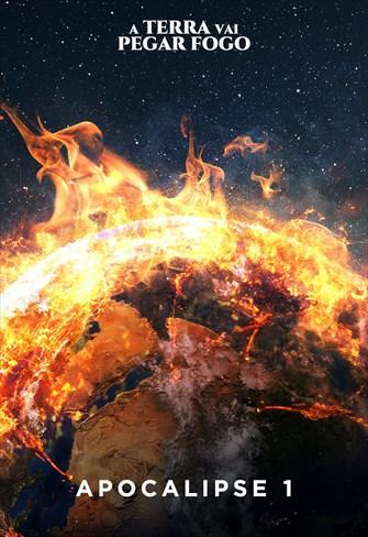 A Terra vai pegar fogo - Apocalipse 01