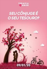 Seu cônjuge é o seu tesouro? - Terapia do amor - 09/01/20