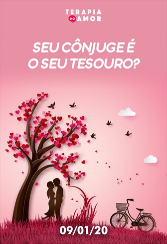 Seu cônjuge é o seu tesouro? - Terapia do amor - 09/01/20