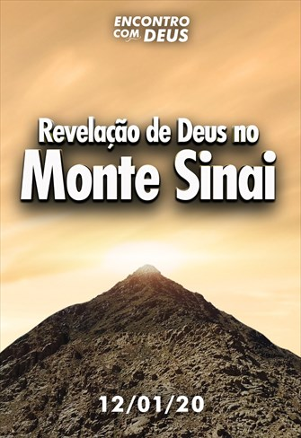 Revelação de Deus no Monte Sinai - Encontro com Deus - 12/01/20