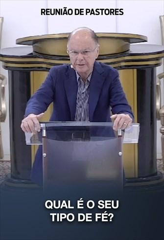 Qual é o seu tipo de fé? - Reunião de Pastores - 30/01/20