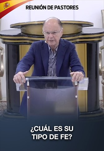 ¿Cuál es su tipo de fe? - Reunión de pastores - 30/01/20