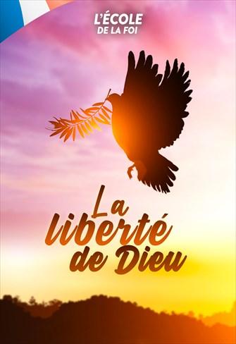 La liberté de Dieu - L'École de la foi - 08/01/20 - France
