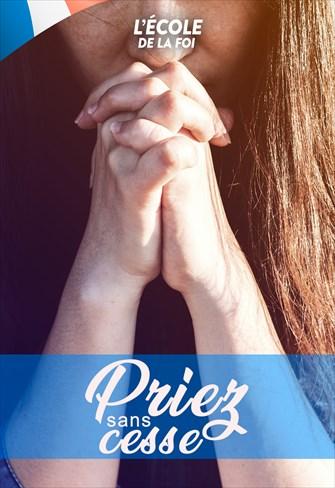 Priez sans cessez - L'École de la foi - 29/01/20 - France